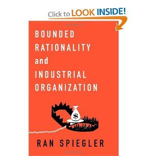 Bounded Rationality and Industrial Organization: Ran Spiegler: 9780195398717: Books