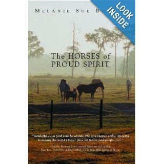 The Horses of Proud Spirit: Melanie Sue Bowles: 9781561646210: Books