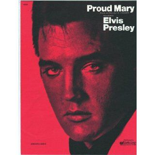 Proud Mary Recorded by Elvis Presley J.C. Fogerty Words and Music Books