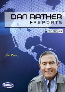 Dan Rather Reports 614: Gas Pains: Dan Rather: Movies & TV