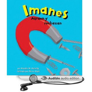 Imanes: Atraen y rechazan (Magnets: Pulling Together, Pushing Apart) (Audible Audio Edition): Natalie M. Rosinsky: Books