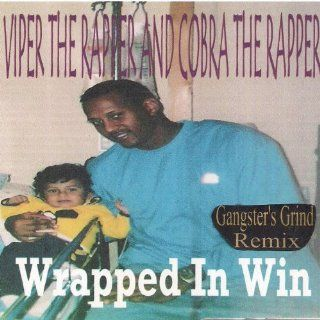 Wrapped In Win (Gangster's Grind Remix): Cobra the Rapper Viper the Rapper: MP3 Downloads