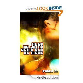 Algo no Jeito como ela se Move (Portuguese Edition) eBook: Paulo F.: Kindle Store