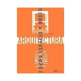 Arquitectura: Forma Espacio y Orden (Spanish Edition): Francis D. K. Ching: 9788425220142: Books