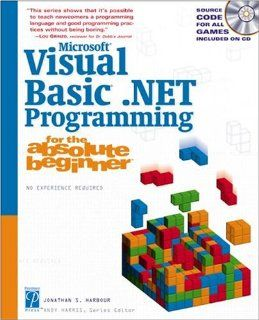 Microsoft Visual Basic .NET Programming for the Absolute Beginner: Jonathan S. Harbour: 9781592000029: Books
