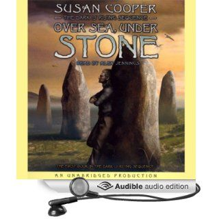 Over Sea, Under Stone: Book 1 of The Dark Is Rising Sequence (Audible Audio Edition): Susan Cooper, Alex Jennings: Books