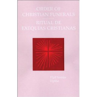 Order of Christian Funerals/ Ritual De Exequias Cristianas: Vigil Service Evening Prayer/ Vigilia por un Difunto Visperas: Vigilia, Catholic Church: 9780814629284: Books