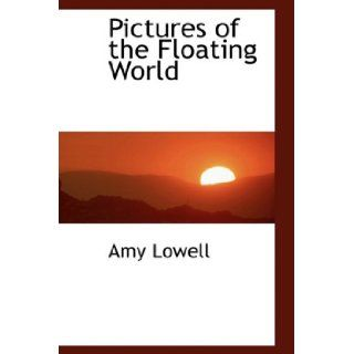 Pictures of the Floating World (9780554454849): Amy Lowell: Books