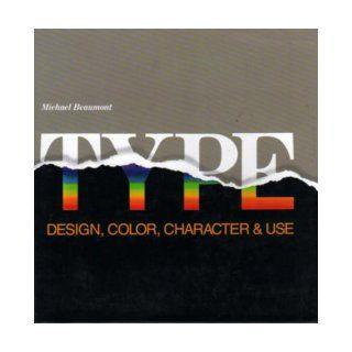 Type: Design, Color, Character and Use: Michael Beaumont: 9780891341918: Books