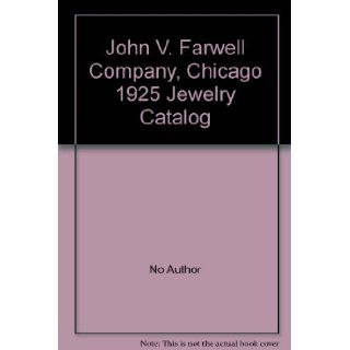 John V. Farwell Company, Chicago 1925 Jewelry Catalog: No Author: Books