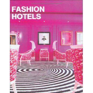 Fashion Hotels (Designfocus): teNeues: 9783832791407: Books
