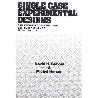 Single Case Experimental Designs (2nd Edition) (9780205142712): David H. Barlow, Michel Hersen: Books