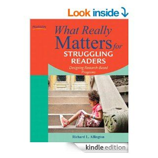 What Really Matters for Struggling Readers Designing Research Based Programs (3rd Edition) (What Really Matters Series) eBook Richard L. Allington Kindle Store
