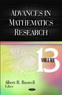 Advances in Mathematics Research (9781611227529): Albert R. Baswell: Books