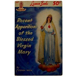Recent Apparitions of the Blessed Virgin Mary: Stephen Breen: Books