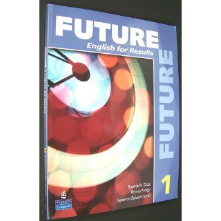 Future 1: English for Results (with Practice Plus CD ROM) (9780131991446): Marjorie Fuchs, Irene E. Schoenberg, Sarah Lynn, Lisa Johnson: Books