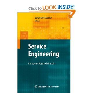Service Engineering: European Research Results: Schahram Dustdar, Fei Li: 9783709104149: Books