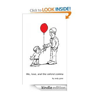life, love, and the oxford comma eBook: andy groe, Shawn Mihalik, Stephen Jones: Kindle Store