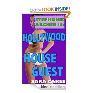 Hollywood House Guest (Stephanie's Sexy Stories) eBook: Sara Cakes: Kindle Store
