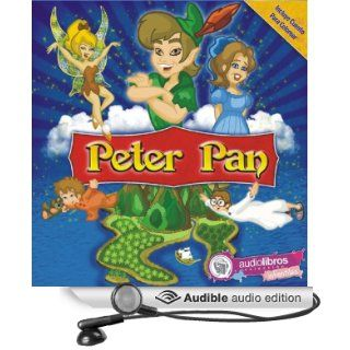 Peter Pan (Audible Audio Edition): J. M. Barrie, Anabel Thanos, Tom�s Moro, Mavi Lacovara, Leticia Pou, Adri�n Flores, Leonel Arias, Javier Stornini: Books