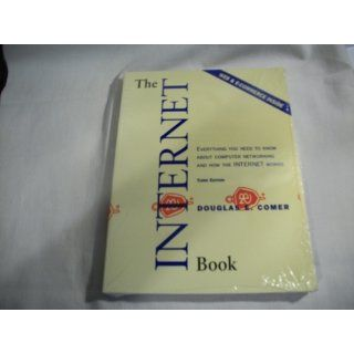 The Internet Book: Everything You Need to Know About Computer Networking and How the Internet Works (3rd Edition): Douglas E. Comer: 9780130308528: Books