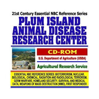 21st Century Complete Guide to the Plum Island Animal Disease Research Center, U.S. Department of Agriculture (USDA), Agricultural Research ServiceMass Destruction WMD, First Responder CD ROM): U.S. Government: 9781592486571: Books