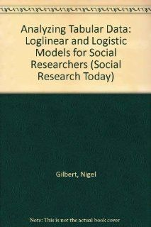 ANALYZING TABULAR DATA CL (Social Research Today) (9781857280906) Gilbert N Books