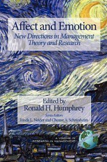 Affect and Emotion: New Directions in Management Theory and Research (PB) (Research in Management) (9781593119591): Ronald H. Humphrey: Books