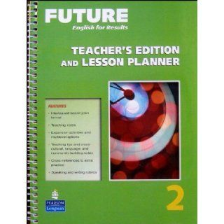 Future English for Results, 2, Lesson Planner, Teacher's Edition: Julie Rouse: 9780131991491: Books