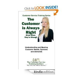 The Customer Is Always Right (Even When They're Wrong) (Customer Service Training Series) eBook The Customer Service Training Institute Kindle Store