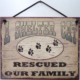 "Vintage Style Sign Saying, ""A SHELTER CAT RESCUED OUR FAMILY"" Decorative Fun Universal Household Signs from Egbert's Treasures"