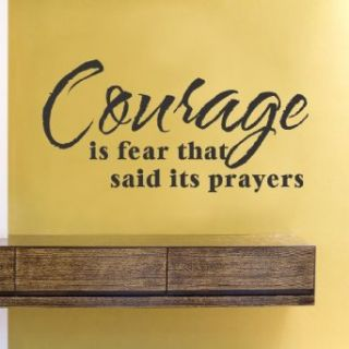 Courage is fear that said its prayers Vinyl Wall Decals Quotes Sayings Words Art Decor Lettering Vinyl Wall Art Inspirational Uplifting: Clothing