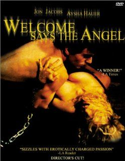 Welcome Says the Angel: Ayesha Hauer, Jon Jacobs, Leroy Jones, Mariah O'Brien, Gabor Szitanyi, Philippe Dib, Jackie Weaver, Matt Devlen, Michael Kastenbaum, Seth Kastenbaum: Movies & TV