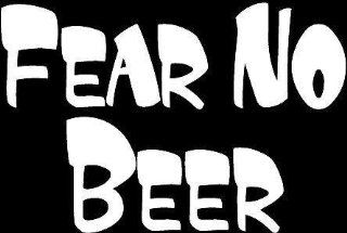 Fear no beer humorous saying decal vinyl window decal sticker.: Sports & Outdoors