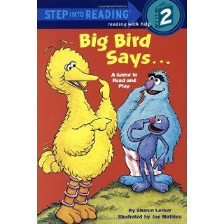 Big Bird Says(Sesame Street) (Step into Reading) (0038332926682): Sharon Lerner, Joe Mathieu: Books