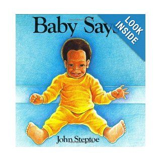 Baby Says: John Steptoe: 9780688074241:  Children's Books