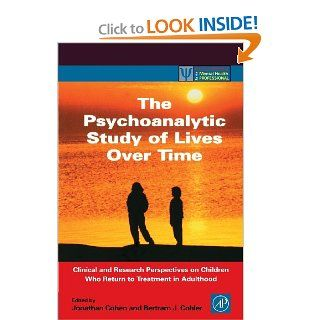 The Psychoanalytic Study of Lives Over Time Clinical and Research Perspectives on Children Who Return to Treatment in Adulthood (Practical Resources for the Mental Health Professional) 9780121784102 Medicine & Health Science Books @