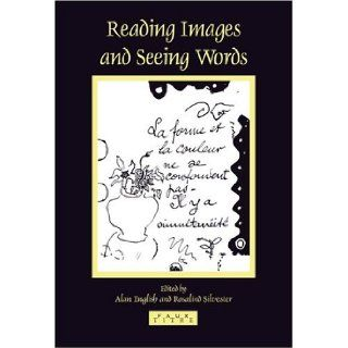Reading Images and Seeing Words (Faux Titre 245): Rosalind Silvester, Alan English: 9789042017719: Books