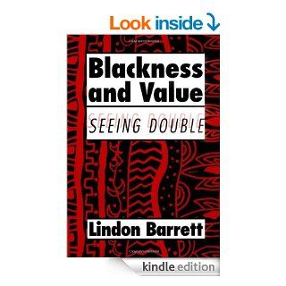 Blackness and Value: Seeing Double (Cambridge Studies in American Literature and Culture)   Kindle edition by Lindon Barrett. Politics & Social Sciences Kindle eBooks @ .