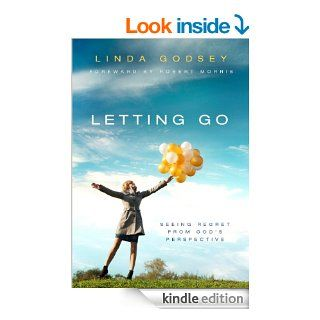 Letting Go   Seeing Regret from God's Perspective eBook: Linda Godsey: Kindle Store