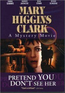 Mary Higgins Clark: Pretend You Don't See Her: Emma Samms, Hannes Jaenicke, Beau Starr, Reiner Sch�ne, Stewart Bick, Laura Press, Carolyn Dunn, Fulvio Cecere, Richard Eden, Philip Akin, Rod Wilson, William Colgate, Ren� Bonni�re, Alain Demeestere, John