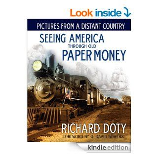 Pictures From a Distant Country: Seeing America Through Paper Money eBook: Richard Doty, Q.David Bowers: Kindle Store