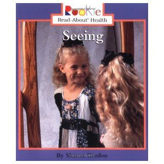 Seeing (Rookie Read About Health) (9780516259901) Sharon Gordon Books