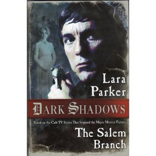 The Salem Branch (Dark Shadows): Lara Parker: Books