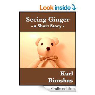 Seeing Ginger A Short Story eBook Karl Bimshas Kindle Store