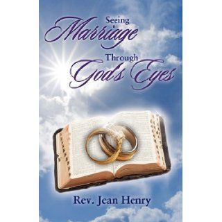 Seeing Marriage Through God's Eyes: Rev Jean Henry: 9781896213576: Books