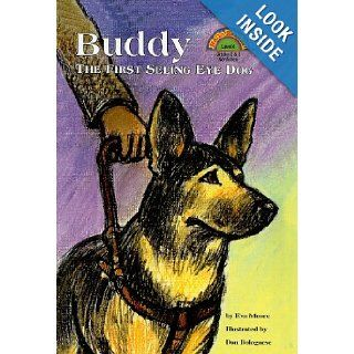 Buddy: The First Seeing Eye Dog (Hello Reader! Level 4 (Prebound)): Eva Moore, Don Bolognese: 9780780788022:  Kids' Books