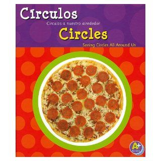 C�rculos/Circles: C�rculos a nuestro alrededor/Seeing Circles All Around Us (Figuras geom�tricas/Shapes) (Multilingual Edition): Sarah L. Schuette: 9781429645874: Books