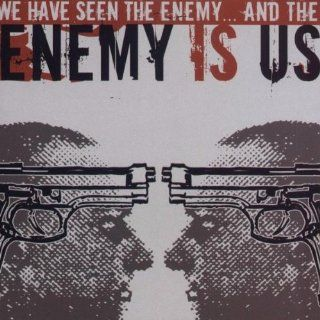 We Have Seen the Enemy & The Enemy Is Us: Music