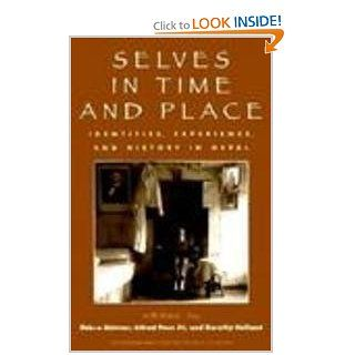 Selves in Time and Place: Identities, Experience, and History in Nepal (9780847685998): Debra Skinner, Alfred, III Pach, Dorothy Holland, Mary Des Chene, Elizabeth Enslin, Premalata Ghimire, Todd Lewis, Robert I. Levy, Mark Liechty, Kathryn S. March, Ernes